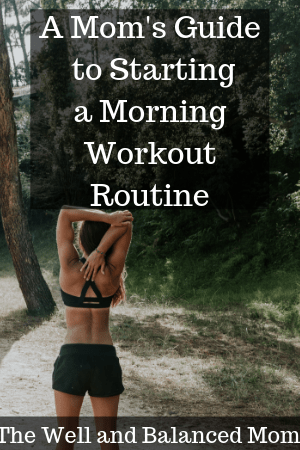 Copy of A Mom's Guide to Starting a Morning Workout Routine