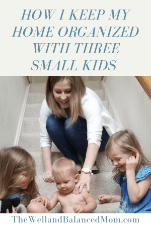 How I Keep My Home Organized With Three Small Kids