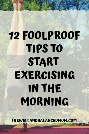 foolproof tips for exercising in the morning