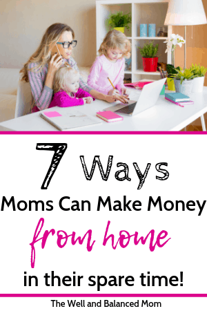 7 ways moms can make money from home in their spare time (1)