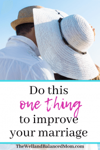 Do this one thing to improve your marriage