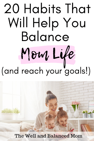 habits to help you balanced mom life and