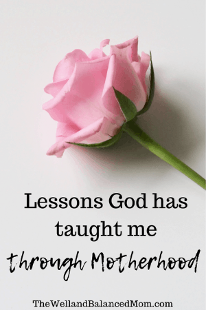 lessons God teaches through motherhood
