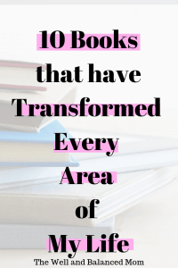 10 Books that have Transformed Every Area of My Life