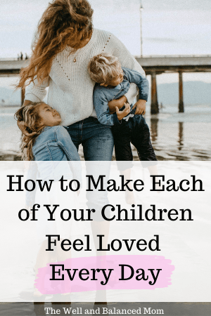 how to make each of your children feel love every day