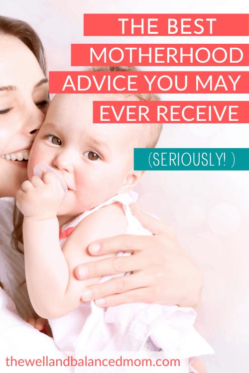 Best Motherhood Advice